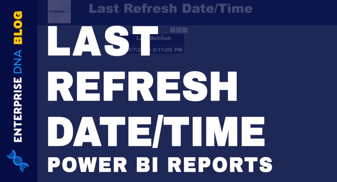 Show-Last-Refresh-DateTime-In-Your-Power-BI-Reports