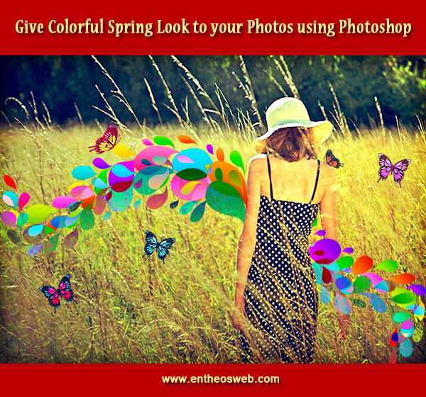 Give Colorful Spring Look to Your Photos using Photoshop