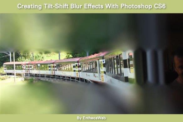 Creating Tilt-Shift Blur Effects With Photoshop CS6