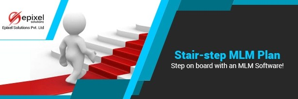 Stair-step MLM Plan - Step on board with an MLM Software