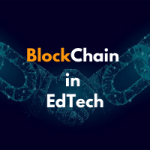 How Blockchain can revolutionise Education Technology