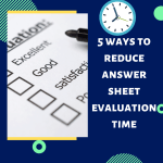 5 effective ways to reduce time during answer sheet evaluation process