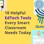 10 Helpful EdTech Tools Every Smart Classroom Needs Today
