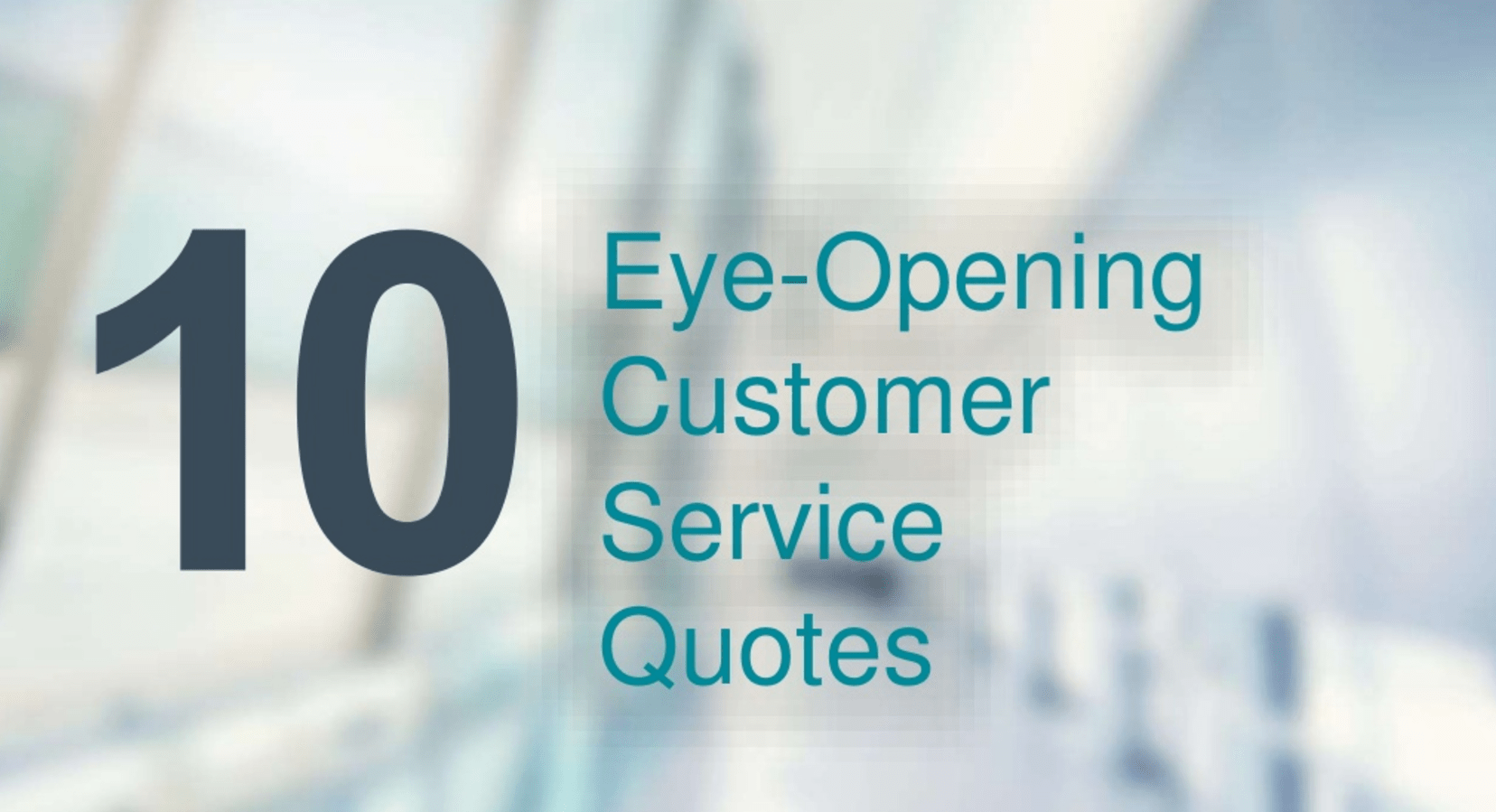 Customer Service 10 Eye Opening Quotes About The Importance