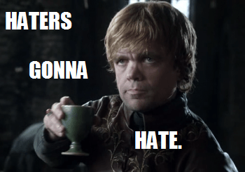 tyrion-haters-gonna-hate