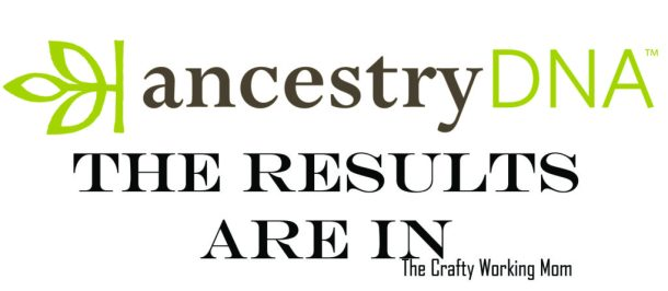 AncestryDNA The Results Are In