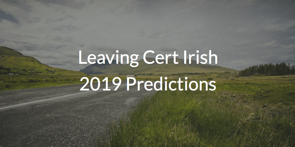 Leaving Cert Irish 2019 Exam Predictions | ExamLearn