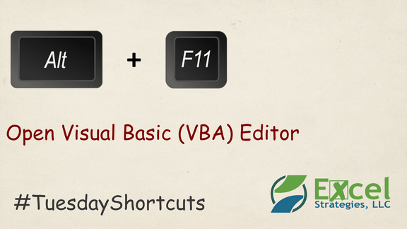 ALT + F11 - Open Visual Basic (VBA) Editor.