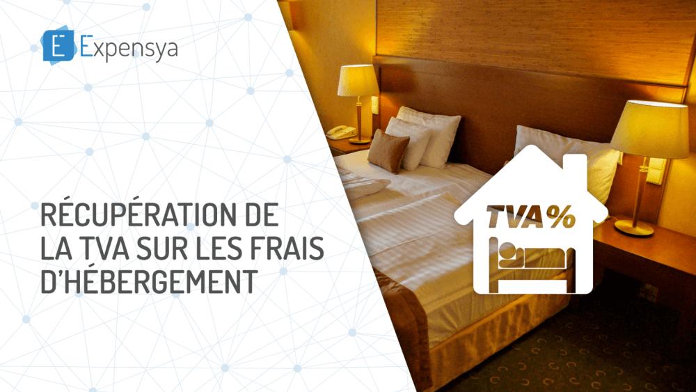 Tout savoir sur les règles de récupération de la TVA sur les frais d'hébergement avancés par vos collaborateurs
