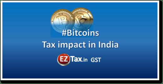 Bitcoins Tax impact in India   EZTax.in