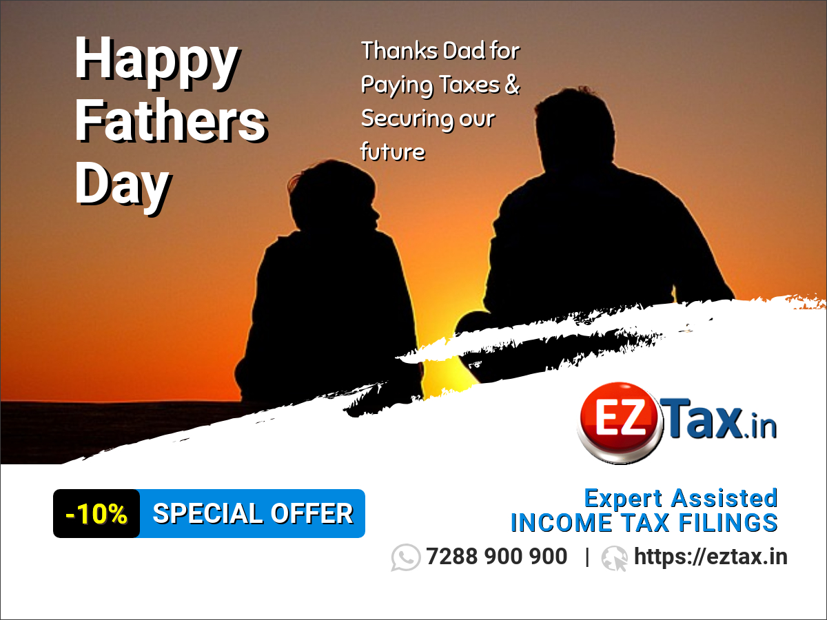Happy Fathers Day 2018 | Income Tax Filings | EZTax.in