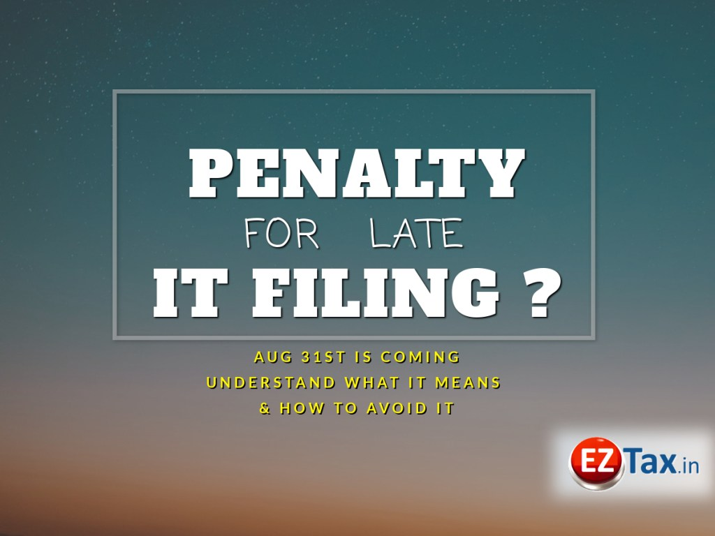 Avoid Late Income Tax Filing, Aug 31st is Coming | EZTax.in