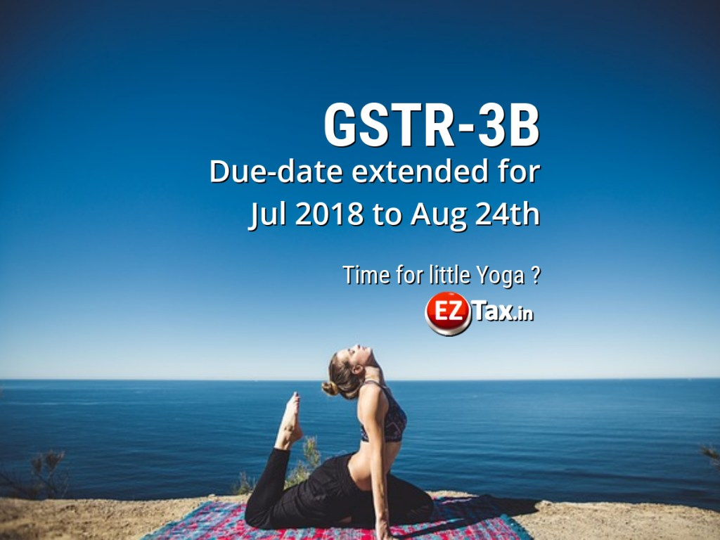 GSTR-3B Due-date extended for Jul 2018