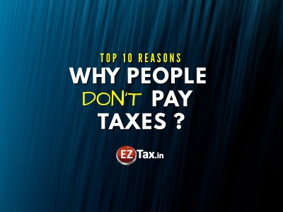 Why People Don't Pay Taxes in India ? | EZTax.in
