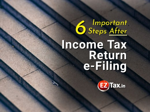 6 Important Steps After Income Tax Return eFiling   EZTax.in