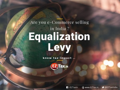 Equalization Levy, Are you e-Commerce Selling in India ? EZTax.in