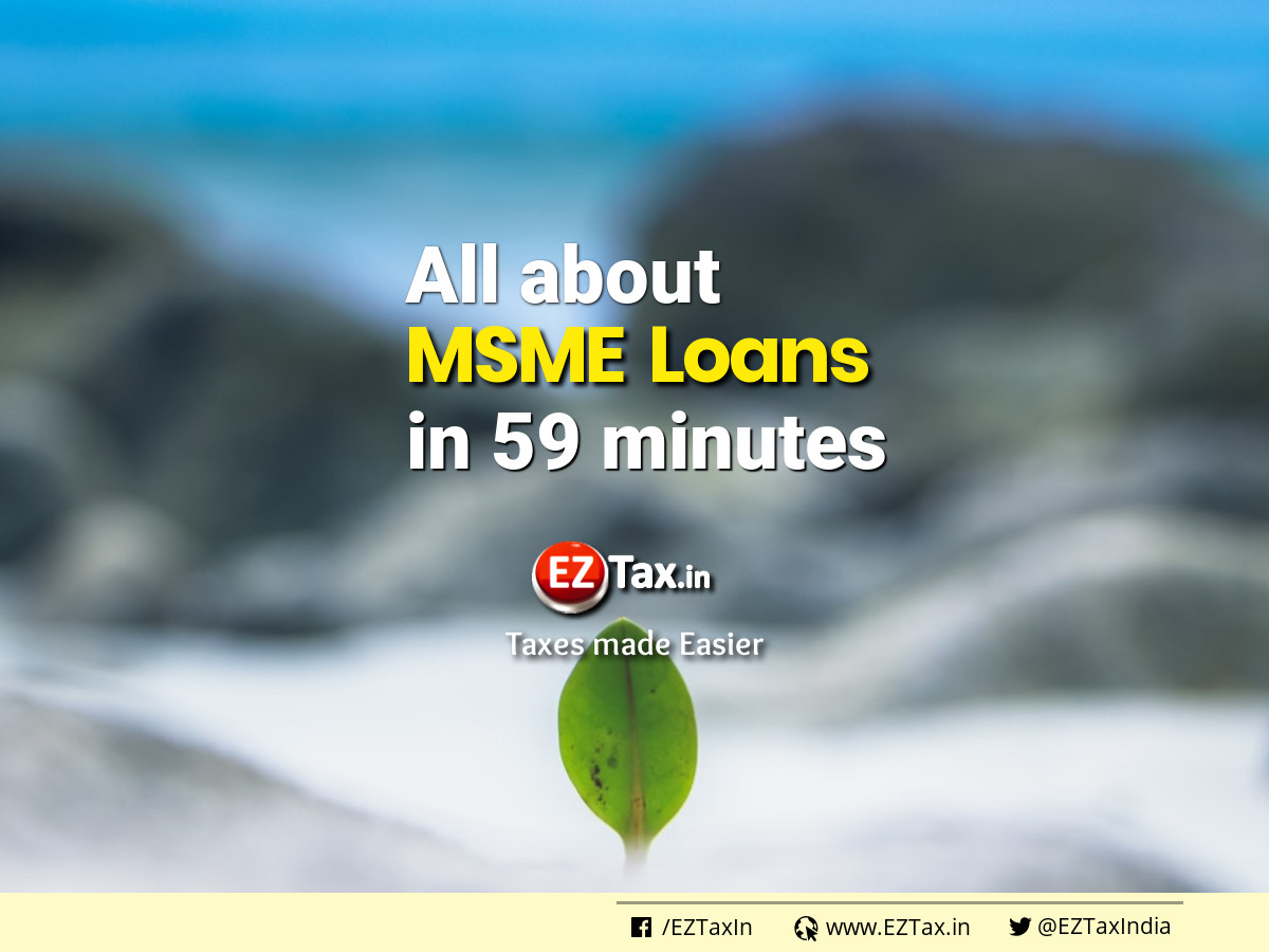All about MSME Loans under 59 minutes in India | EZTax-in
