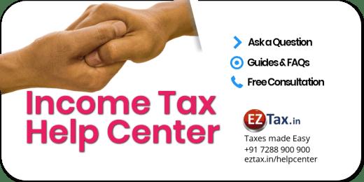 Income Tax (IT) Help Center | EZTax.in