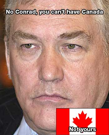 Conrad Black can't have Canada