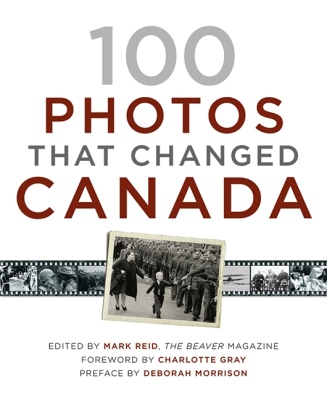 100 Photos that Changed Canada