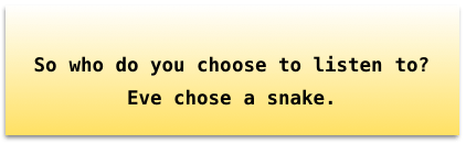 who choose listen Eve chose snake