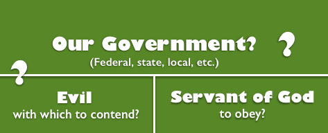 our government evil or God's servant