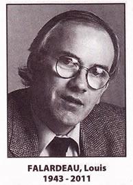 Louis Falardeau 16 juin 1943 - 19 septembre 2011, journaliste politique et collaborateur de la première heure de l'Amicale Falardeau