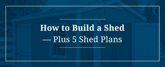 How to Build a Shed
