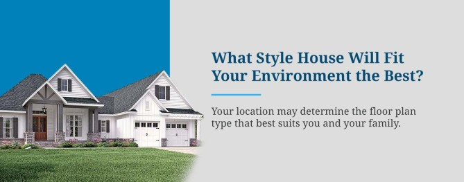 What Style House Will Fit Your Environment