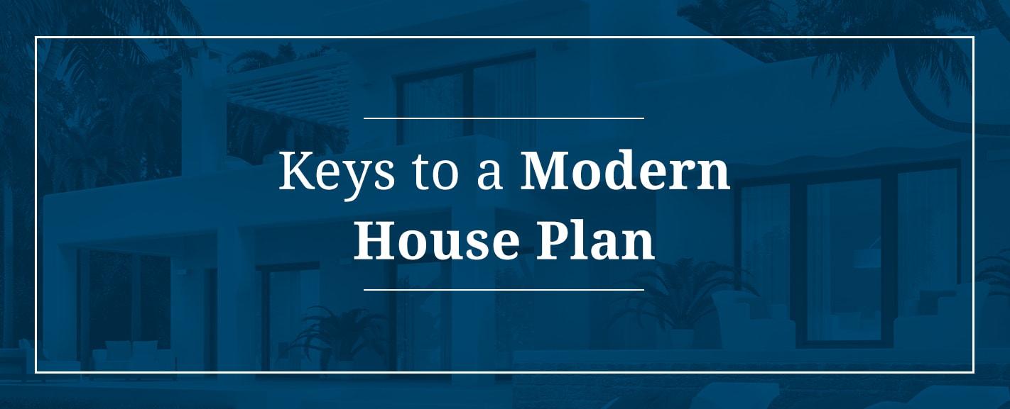 Keys to a Modern House Plan