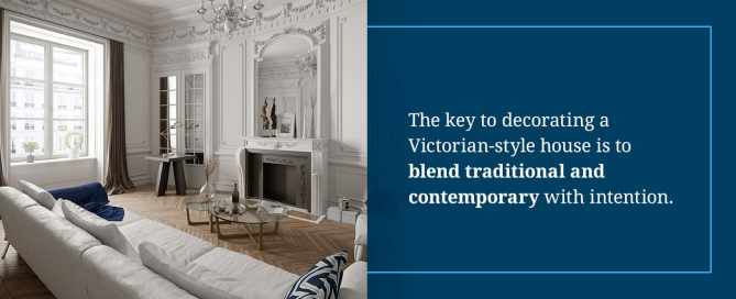 How to Decorate a Victorian House