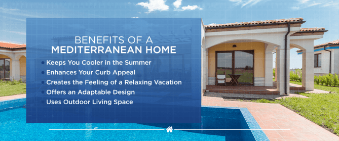 Benefits of a Mediterranean style home