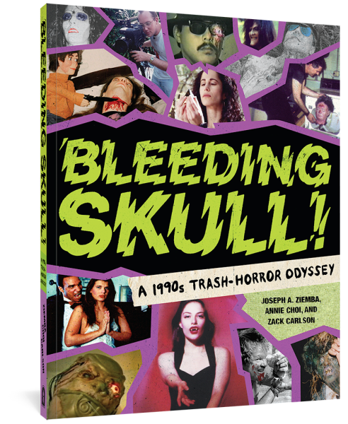 Cover image of Bleeding Skull!: A 1990s Trash-Horror Odyssey by Annie Choi, Zack Carlson, Joseph A. Ziemba showing a collage of goofy, gorey images from horror movies