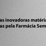 Conheça as inovadoras matérias-primas utilizadas pela Farmácia Sempre Viva
