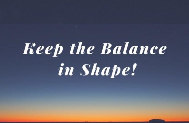 keep-the-balance-in-shape