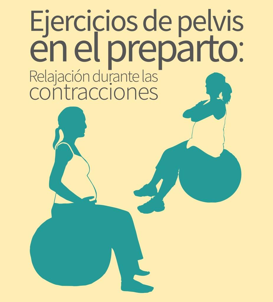 Ejercicios de pelvis en el preparto: Relajación durante las contracciones