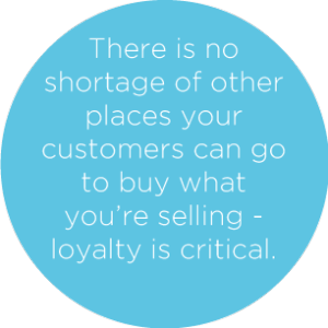 Loyalty is critical
