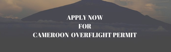 Apply for Cameroon Overflight Permit