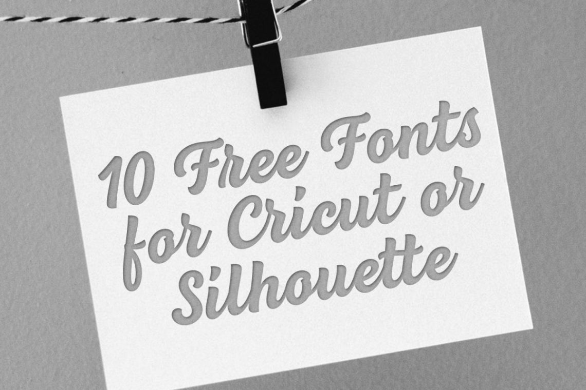 Download 10 Free Fonts for Cricut or Silhouette   The Font Bundles Blog