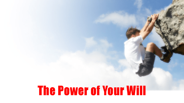 The Power of Your Will