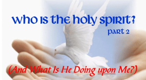 Who Is the Holy Spirit? Part 2