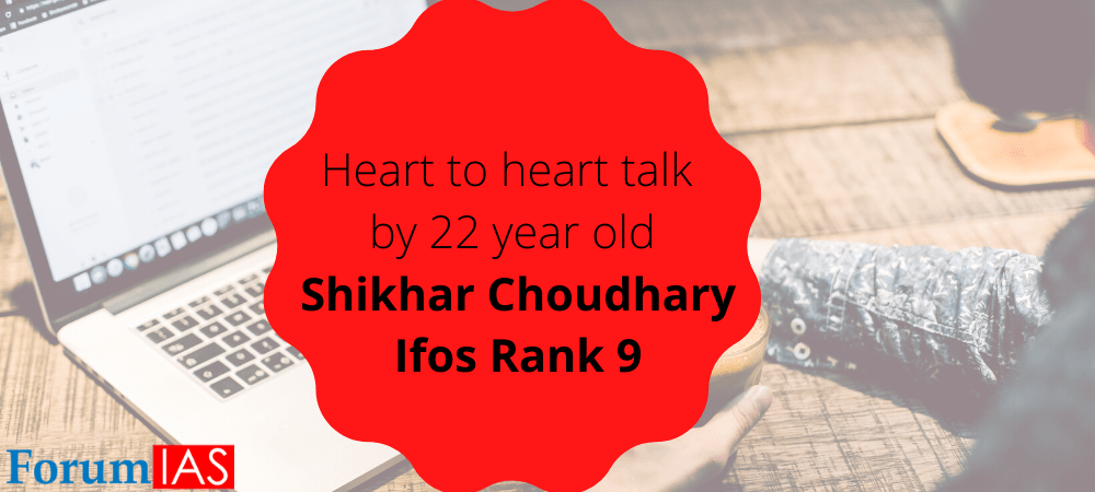 Not just a preparation strategy but a heart to heart talk by 22 year old Shikhar Choudhary IFoS Rank 9 + his MGP copies