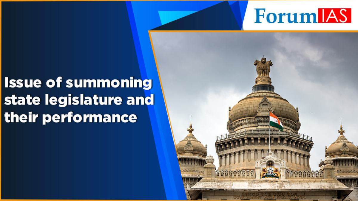 Issue of summoning state legislature and their performance