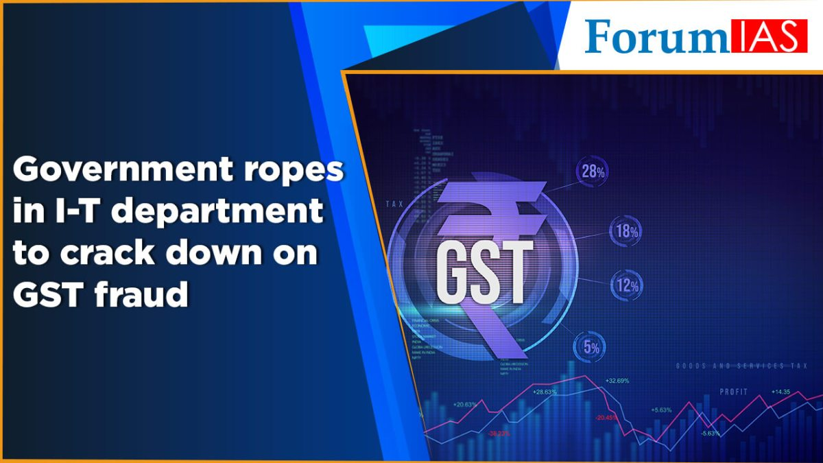 Government ropes in IT department to crack down on GST fraud
