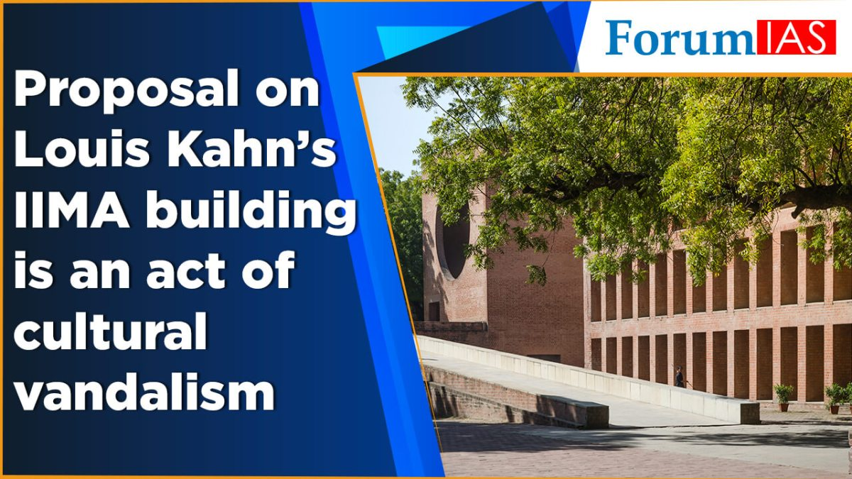 Proposal on Louis Kahns IIMA building is an act of cultural vandalism