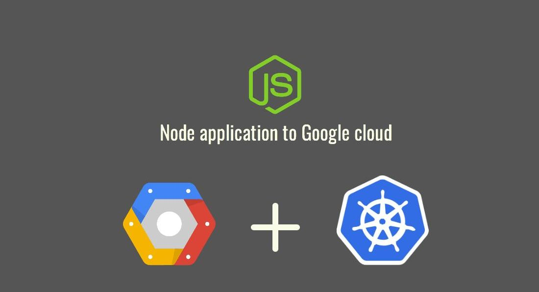 How to Deploy Node js App to Google Container Engine Using Kubernetes
