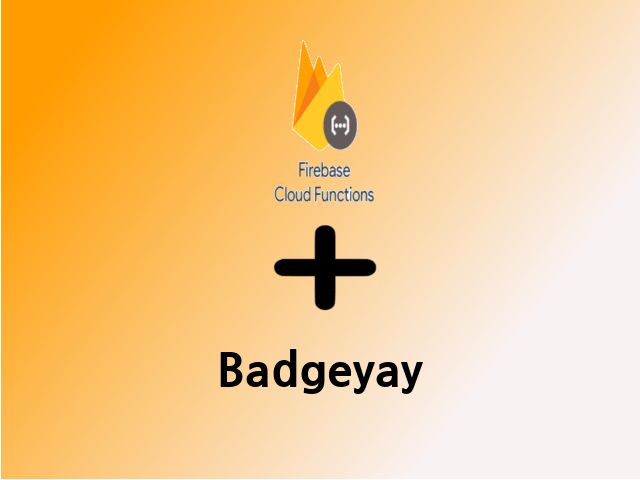Integrating Firebase Cloud Functions In Badgeyay