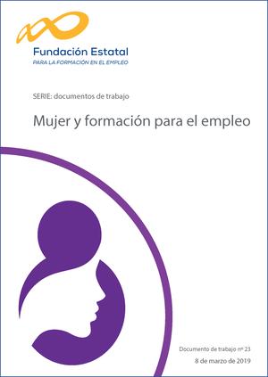 Mujer y formación para el empleo. Número 23 de la serie Documentos de trabajo, de Fundae