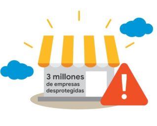 3 millones de empresas desprotegidas