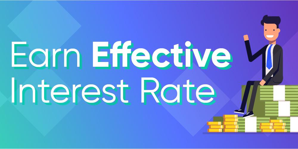 Earn Effective Interest Rate